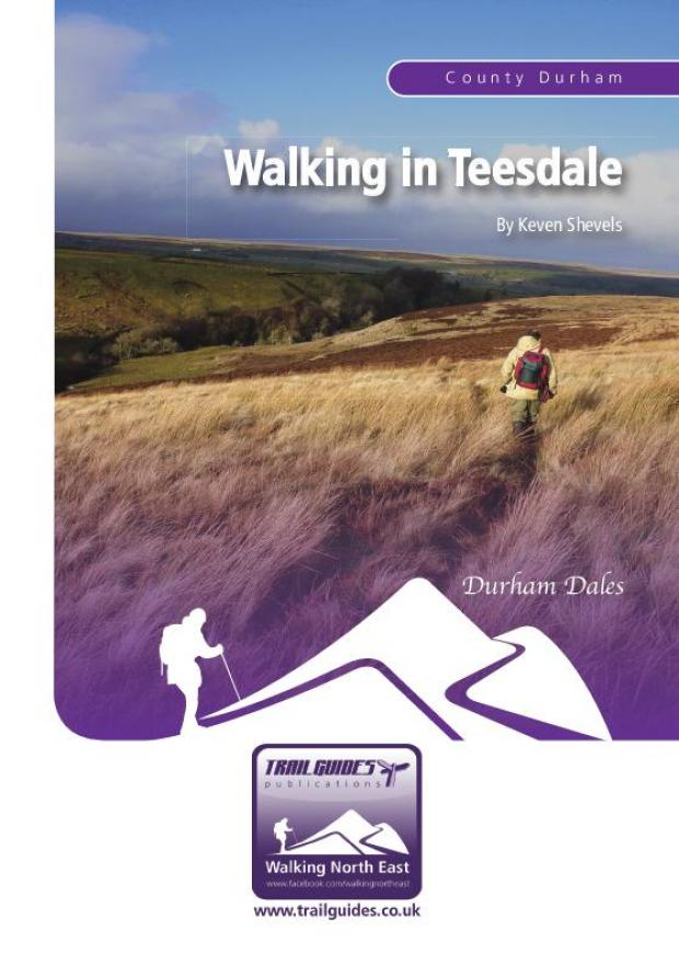 Darlington and Stockton Times: Walking In Teesdale, by Keven Shevels