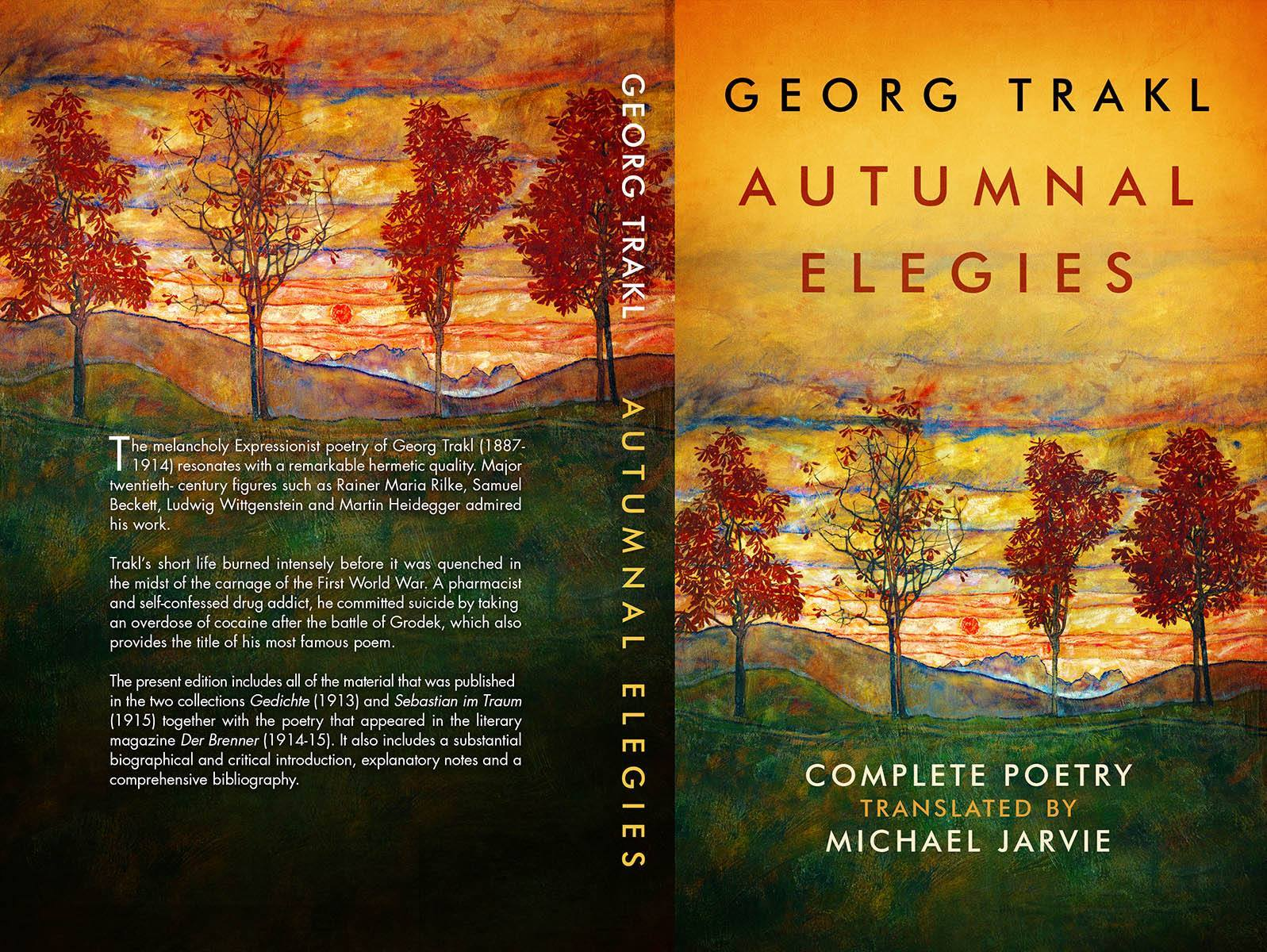 NEW BOOK: Autumnal Elegies: The Complete Poetry of Georg Trakl  by Michael Jarvie